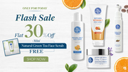 Flash Sale: Buy Any Product and Get 30% Off & Green Tea Face Scrub